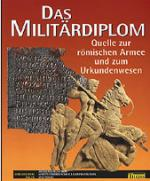 38146 - AAVV,  - Militaerdiplom. Quelle zur roemischen Armee und zum Urkundenwesen (Das)