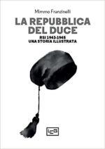 38166 - Franzinelli, M. - RSI. La Repubblica del Duce 1943-1945. Una storia illustrata