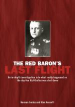 38183 - Franks-Bennett, N.-A. - Red Baron Last Flight. An in-depth investigation into what really happened on the day Von Richthofen was shot down