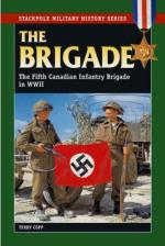 38191 - Copp, T. - Brigade. The Fifth Canadian Infantry Brigade in WWII (The)