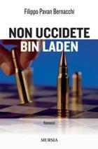 38216 - Pavan Bernacchi, F. - Non uccidete Bin Laden