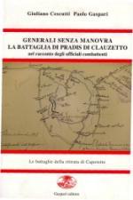 38219 - Cescutti-Gaspari, G.-P. - Generali senza manovra. La battaglia di Pradis di Clauzetto nel racconto degli ufficiali combattenti