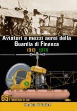 38222 - Di Terlizzi, M. - Aviatori e mezzi aerei della Guardia di Finanza 1913-1978. 65 anni di Fiamme Gialle nel cielo
