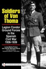 38237 - Lucas Molina-Arias Ramos, L.-J.M. - Soldiers of von Thoma. Legion Condor Ground Forces in the Spanish Civil War 1936-1939