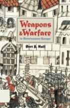 38244 - Hall, B.S. - Weapons and Warfare in Renaissance Europe