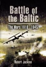 38245 - Jackson, R. - Battle of the Baltic. The Wars 1918-1945
