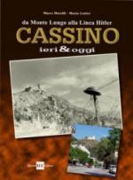 38258 - Marzilli-Lottici, M.-M. - Cassino ieri e oggi da Monte Lungo alla Linea Hitler