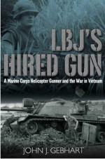 38290 - Gebhart, J.J. - LBJ's Hired Gun. A Marine Corps Helicopter Gunner's War in Vietnam