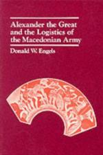 38307 - Engels, D.W. - Alexander the Great and the Logistic of the Macedonian Army