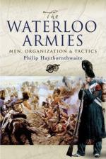 38317 - Haythornthwaite, P. - Waterloo Armies. Men, Organization and Tactics