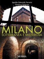 38325 - Ferrario-Padovan, I.E.-G. - Milano sotterranea e misteriosa