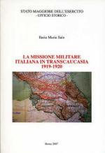 38330 - Sale, I.M. - Missione Militare italiana in Transcaucasia 1919-1920 (La)