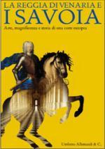 38336 - AAVV,  - Reggia di Venaria e i Savoia. Arte, magnificenza e storia di una corte europea - Cofanetto 2 Voll (La)