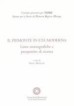 38338 - Bianchi, P. cur - Piemonte in eta' moderna. Linee storiografiche e prospettive di ricerca (Il)