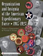 38356 - Dalessandro-Knapp, R.J.-M.G. - Organization and Insigna of the American Expeditionary Force 1917-1923
