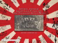 38358 - Bortner, M.A. - Imperial Japanese Good Luck Flags and One-Thousand Stitch Belts