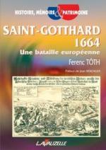 38366 - Toth, F. - Saint-Gotthard 1664. Une bataille europeenne