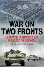 38370 - Hughes, C.P. - War on Two Fronts. An Infantry Commander's War in Iraq and the Pentagon