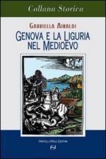 38381 - Airaldi, G. - Genova e la Liguria nel Medioevo