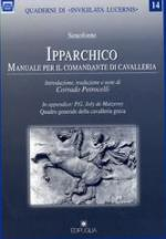 38400 - Senofonte,  - Ipparchico. Manuale per il comandante di cavalleria
