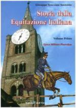 38401 - Veneziani Santonio, G. - Storia dell'equitazione italiana Vol 1: Epoca Militare Pinerolese