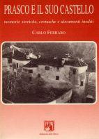 38404 - Ferraro, C. - Prasco e il suo castello. Memorie storiche, cronache e documenti inediti