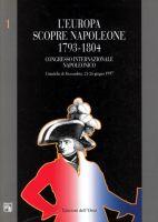 38414 - AAVV,  - Europa scopre Napoleone 1793-1804. Congresso Internazionale napoleonico 2 Voll (L')