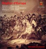 38416 - Fucini, L. cur - Bagliori d'Europa. Sanremo e Napoleone nel bicentenario dell'annessione all'Impero 1805-2005