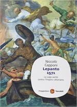 38442 - Capponi, N. - Lepanto 1571. La Lega Santa contro l'Impero Ottomano