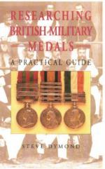 38445 - Dymond, S. - Researching British Military Medals. A Practical Guide