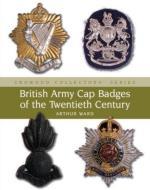 38446 - Ward, A. - British Army Cap Badges of the Twentieth Century