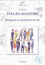 38451 - Zorzoli, C. - Vita da aviatore. Rileggendo il mio libretto di volo