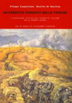 38453 - Cappellano-Di Martino, F.-B. - Esercito forgiato nelle trincee. L'evoluzione della tattica dell'Esercito Italiano nella Grande Guerra (Un)