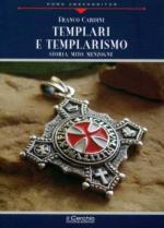 38472 - Cardini, F. - Templari e templarismo. Storia, mito e menzogne