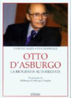 38474 - Baier-Demmerle, S.-E. - Otto d'Asburgo. La biografia autorizzata