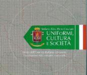 38514 - Ales-Crociani, S.-P. - Uniformi, Cultura e Societa'. Storia dell'Esercito Italiano attraverso l'evoluzione del costume nazionale