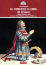 38533 - Roccati, C. - Ospitalieri e la guerra nel medioevo (Gli)