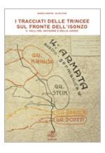 38574 - Mantini-Stok, M.-S. - Tracciati delle trincee della Grande Guerra Vol 2: Le valli del Natisone e dello Judrio (I)