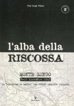 38596 - Villari, P.L. - Alba della riscossa. Monte Lungo 8-16 dicembre 1943 (L')