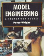 38599 - Wright, P. - Model Engineering A Foundation Course