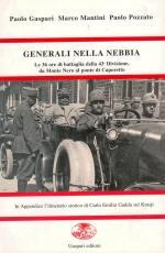 38626 - Gaspari-Mantini-Pozzato, P.-M.-P. - Generali nella nebbia. Le 36 ore di battaglia della 43esima Divisione da Monte Nero al ponte di Caporetto