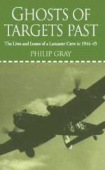38658 - Gray, P. - Ghosts of Targets Past. The Lives and Losses of a Lancaster Crew in 1944-45