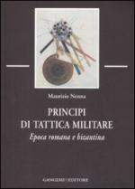 38696 - Nenna, M. - Principi di tattica militare. Epoca romana e bizantina