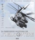 38699 - AAVV,  - Fabuleuse Histoire de l'Helicoptere. Un Siecle de Voilures tournantes (La)