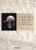 38752 - Cascarino, G. - Esercito Romano. Armamento e organizzazione Vol 2: da Augusto ai Severi