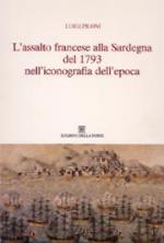 38794 - Piloni, L. - Assalto francese alla Sardegna del 1739 nell'iconografia dell'epoca (L')