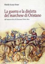 38795 - Scarpa Senes, M. - Guerra e la disfatta del marchese di Oristano (La)