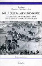 38797 - Orru'-Ferrai Cocco Ortu, T.-M. - Dalla guerra all'autogoverno. La Sardegna nel 1793-94: dalla difesa contro i francesi alla cacciata dei piemontesi