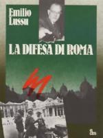 38809 - Lussu, E. - Difesa di Roma (La)