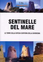 38812 - Rassu, M. - Sentinelle del Mare. Le torri della difesa costiera della Sardegna